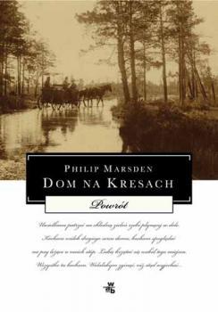 Philip Marsden - Dom na Kresach. Powrót.